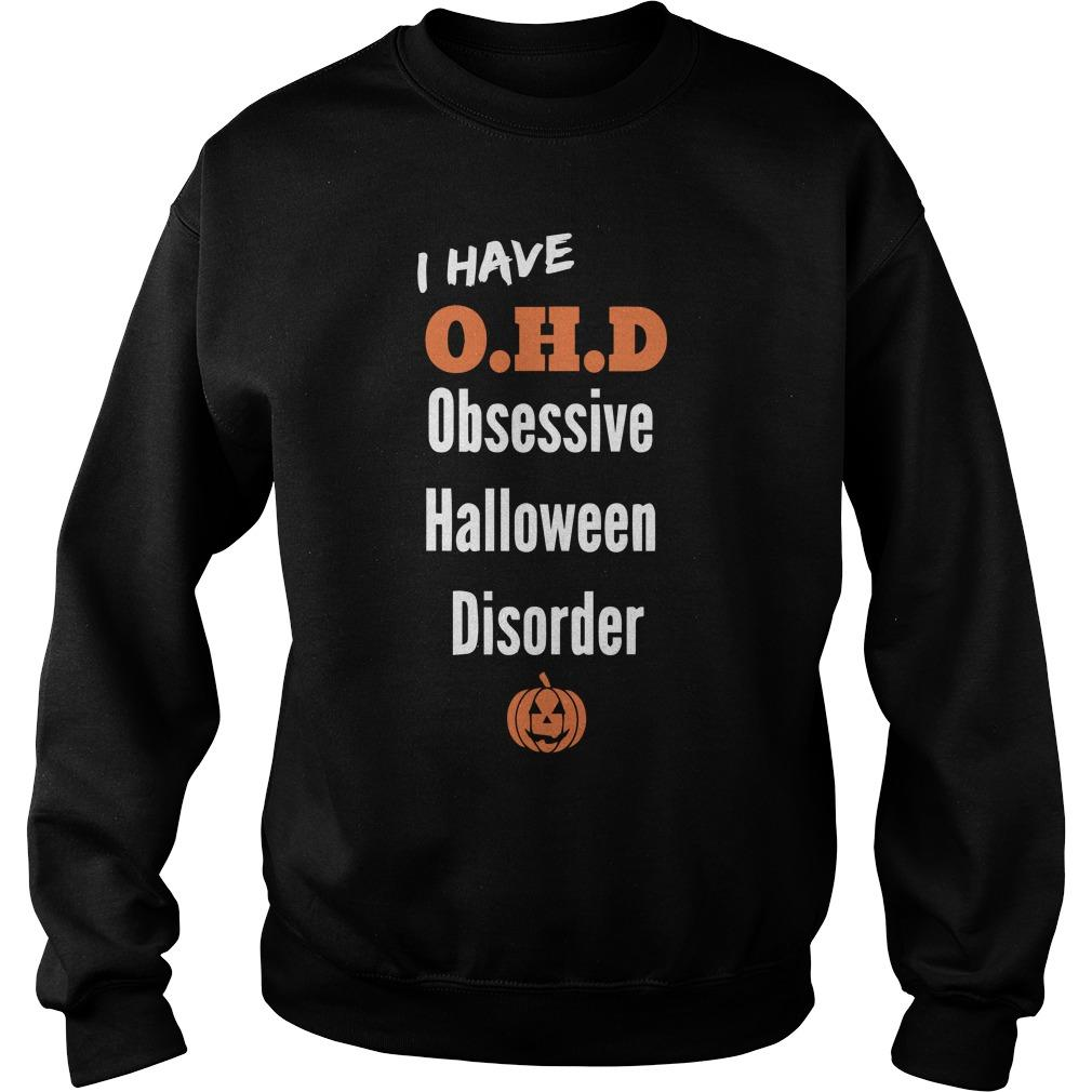 I Have Ohd Obsessive Halloween Disorder Sweater