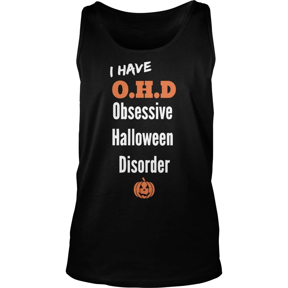 I Have Ohd Obsessive Halloween Disorder Tank Top