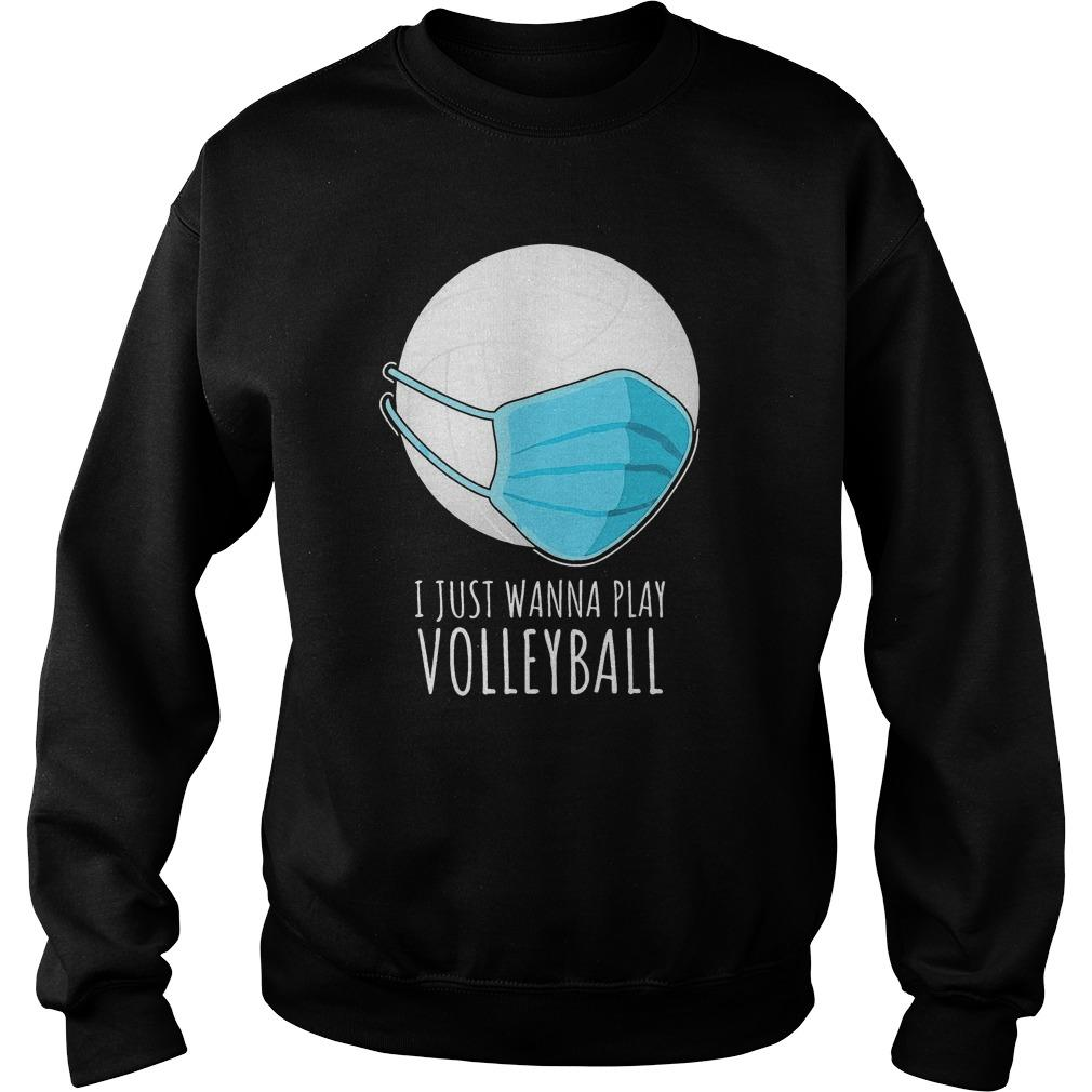 I Just Wanna Play Volleyball Sweater