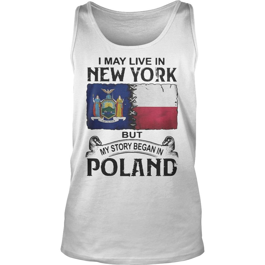 I May Live In New York But My Story Began In Poland Tank Top