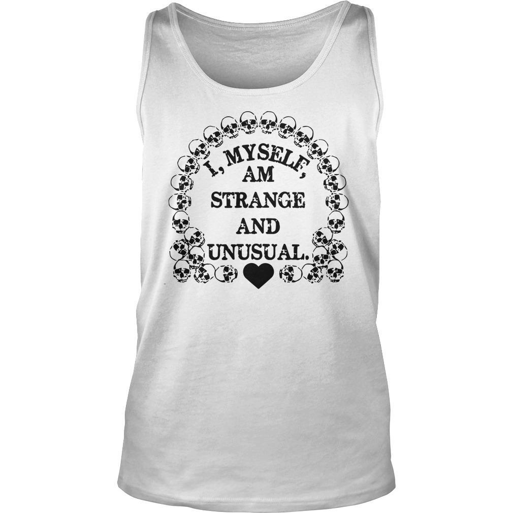 I Myself Am Strange And Unusual Tank Top
