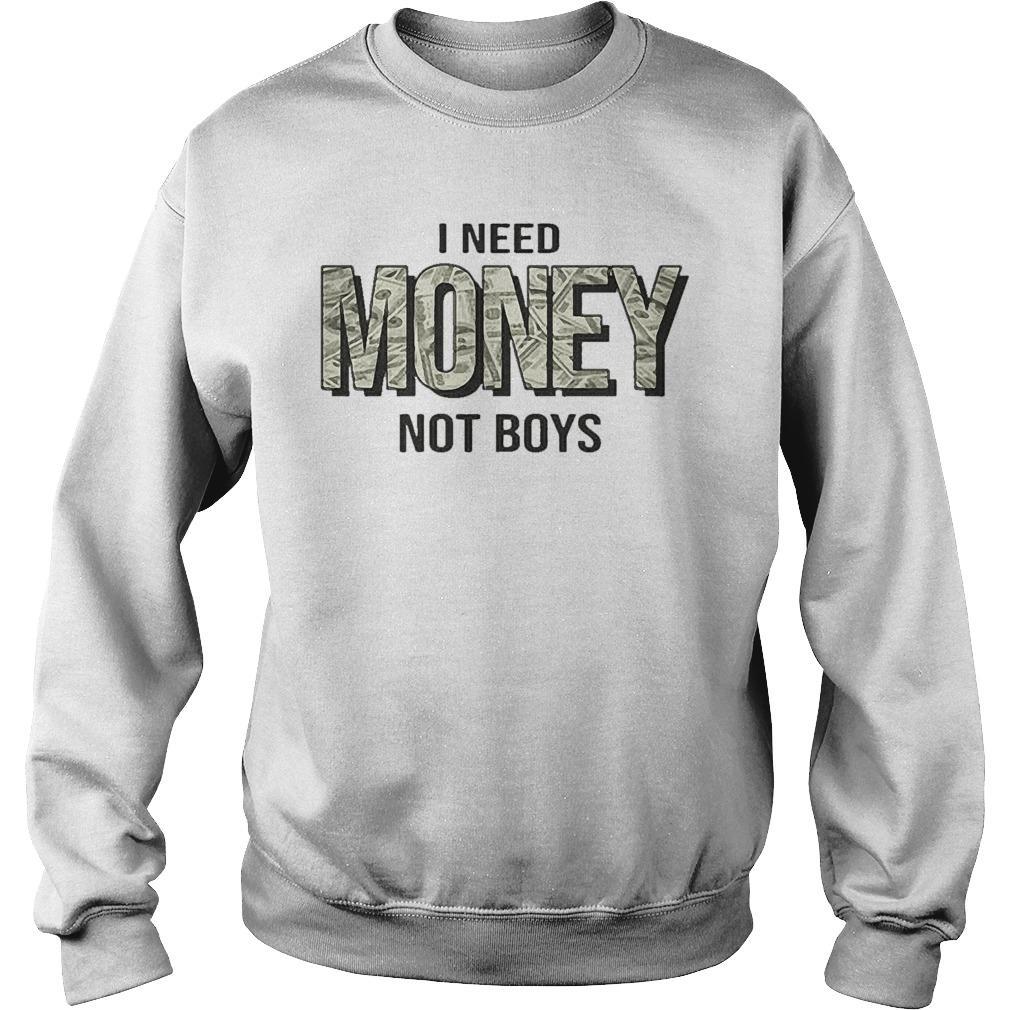 I Need Money Not Boys Sweater