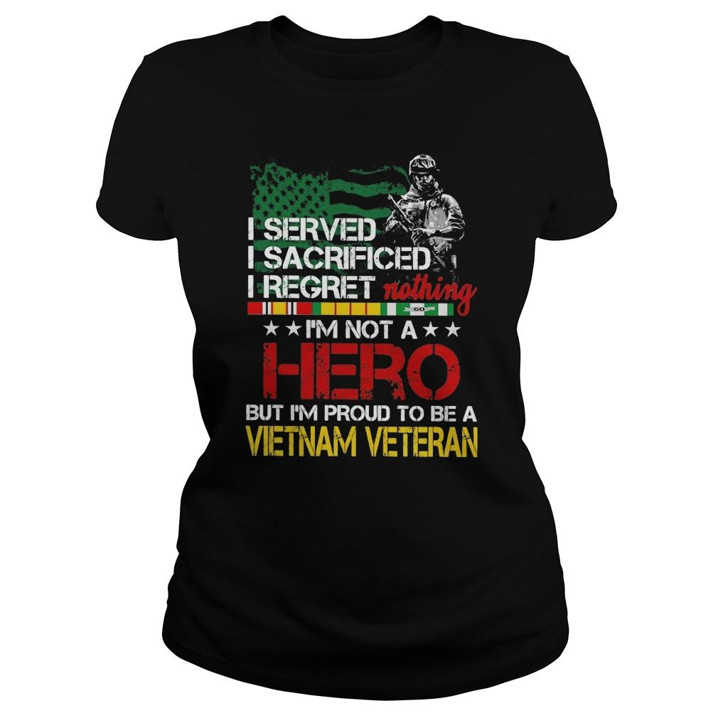 I Served I Sacrificed I Regret Nothing I'm Not A Hero Tank Top