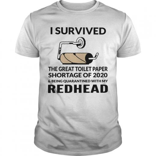 I Survived The Great Toilet Paper Shortage Of 2020 With My Redhead Shirt