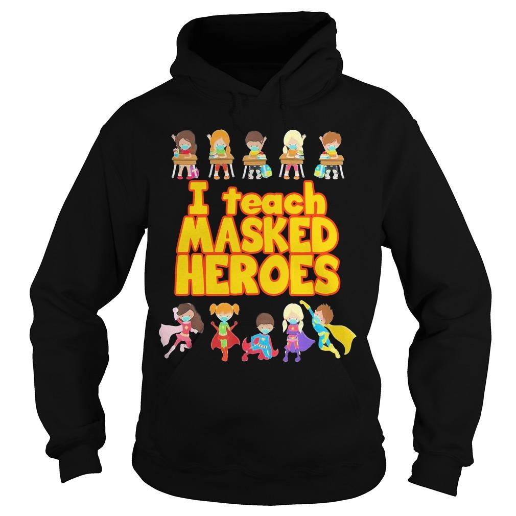 I Teach Masked Heroes Hoodie