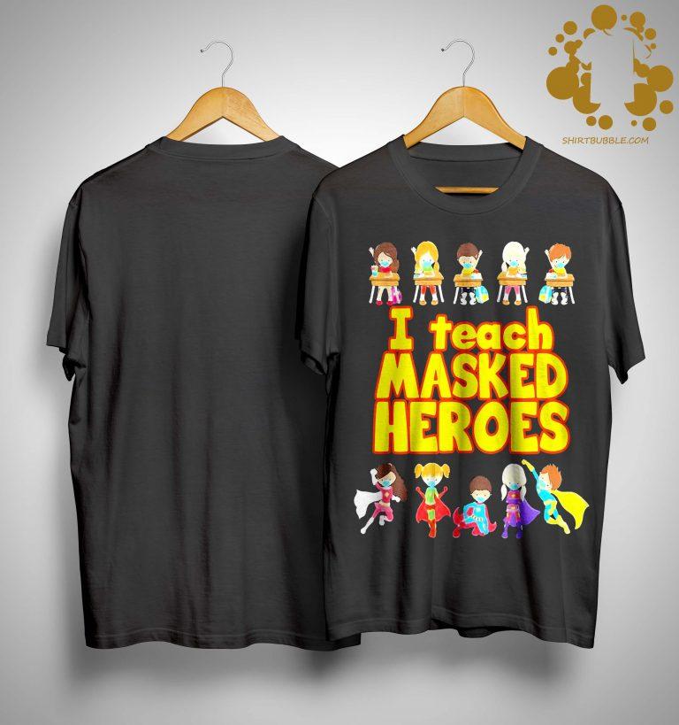 I Teach Masked Heroes Shirt