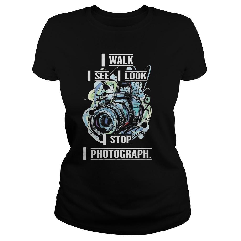 I Walk I See I Look I Stop I Photograph Longsleeve