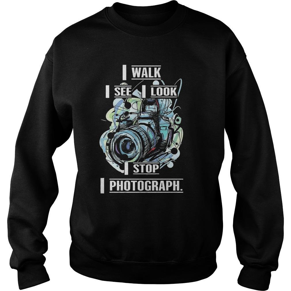 I Walk I See I Look I Stop I Photograph Sweater