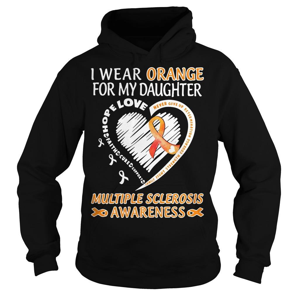 I Wear Orange For My Daughter Multiple Sclerosis Awareness Hoodie