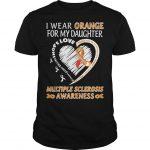 I Wear Orange For My Daughter Multiple Sclerosis Awareness Shirt