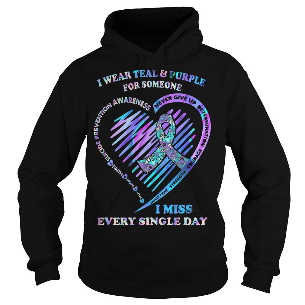 I Wear Teal And Purple For Someone I Miss Every Single Day Hoodie