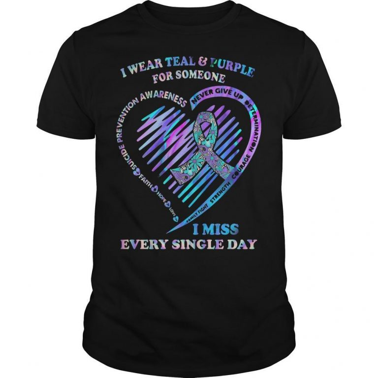 I Wear Teal And Purple For Someone I Miss Every Single Day Shirt