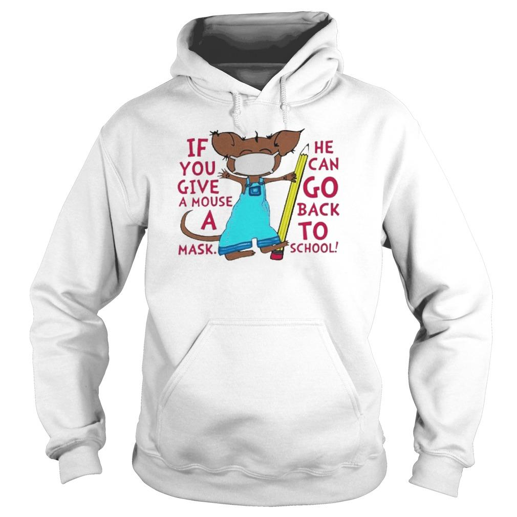 If You Give A Mouse A Mask He Can Go Back To School Hoodie