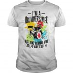 I'm A Drummer's Wife Just Like Normal Wife Except Way Cooler Shirt