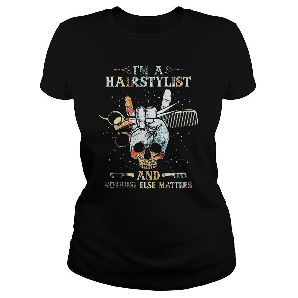 I'm A Hairstylist And Nothing Else Matters Longsleeve