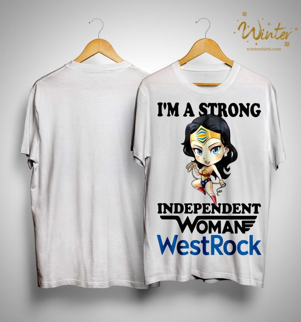 I'm A Strong Independent Woman Westrock Shirt