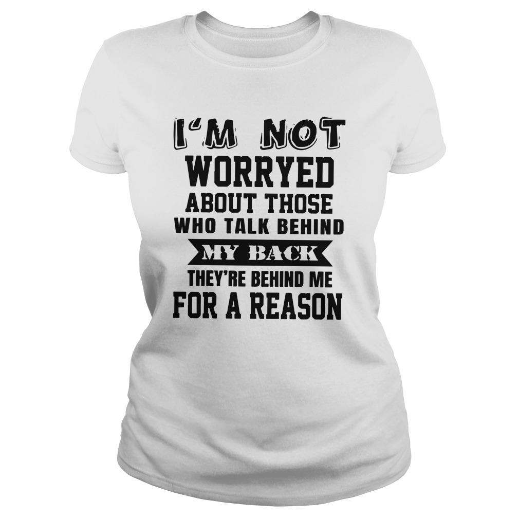 I'm Not Worryed About Those Who Talk Behind My Back Longsleeve