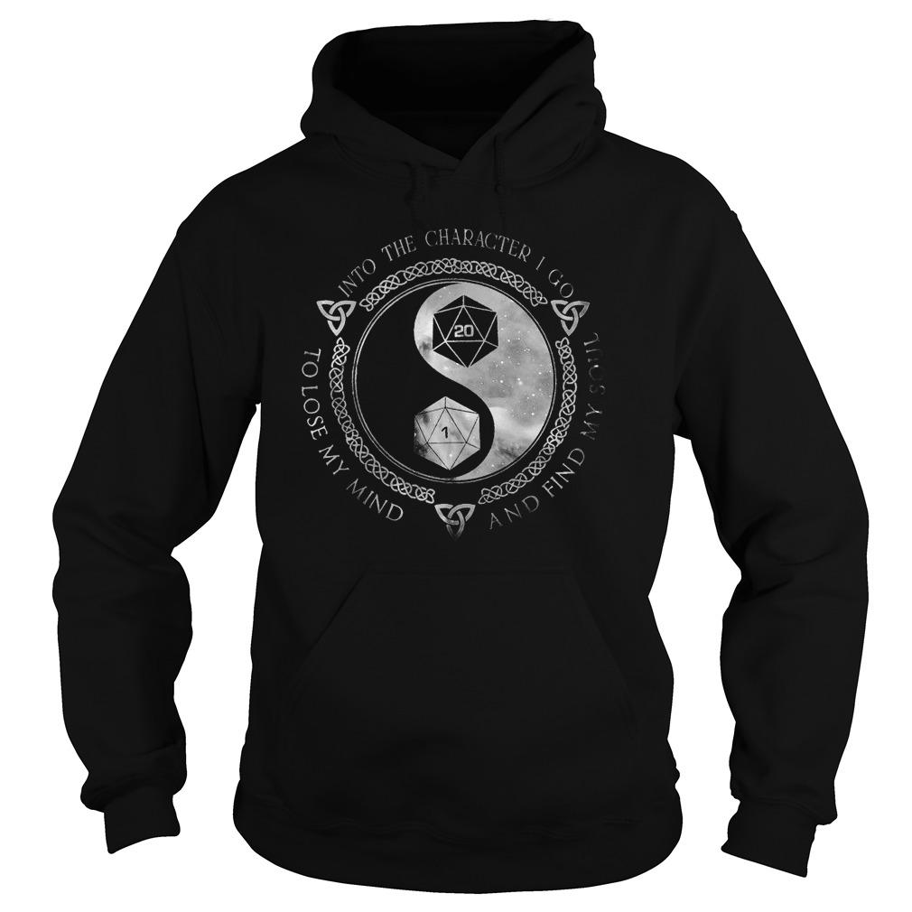 Into The Character I Go To Lose My Mind And Find My Soul Hoodie