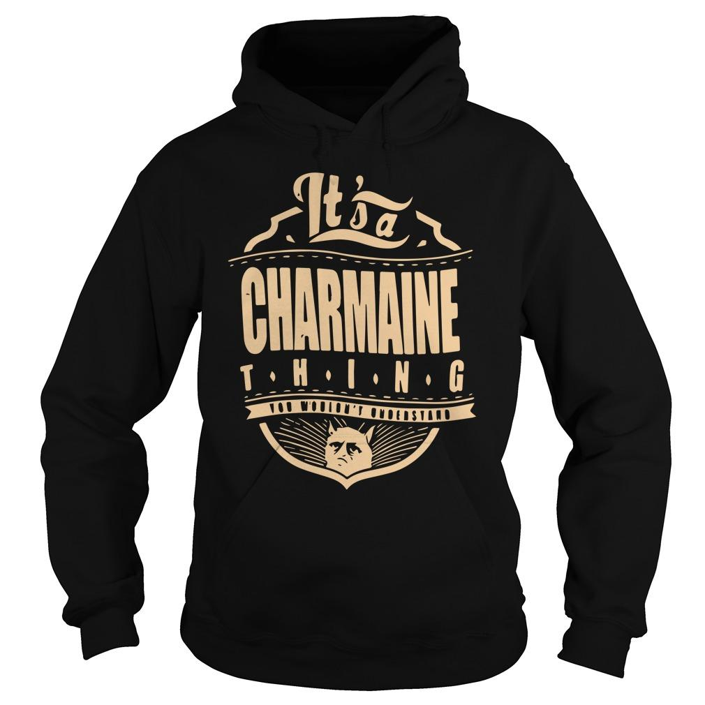 It's A Charmaine Thing You Wouldn't Understand Hoodie
