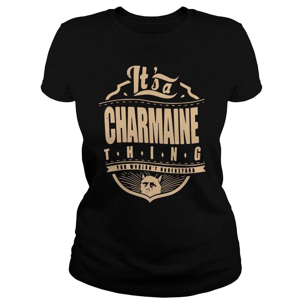 It's A Charmaine Thing You Wouldn't Understand Longsleeve