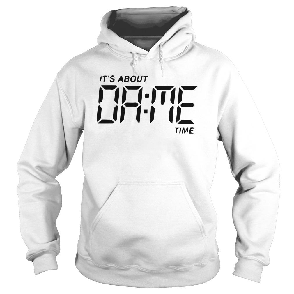 It's About Dame Time Hoodie