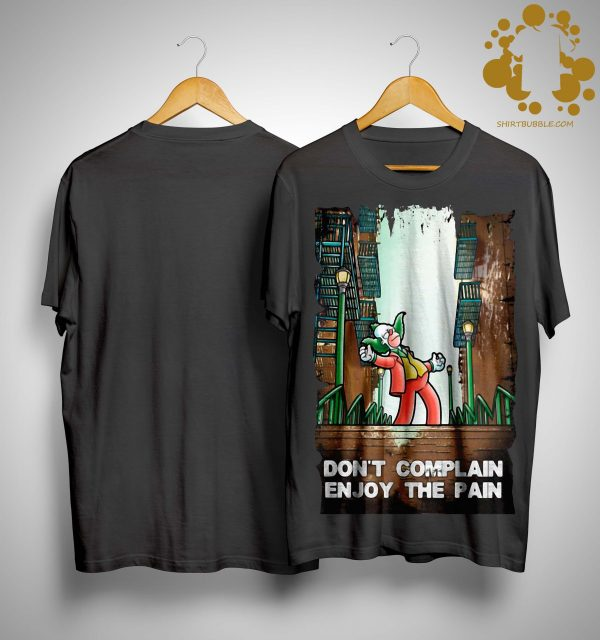 Joker And Simpson Don't Complain Enjoy The Pain Shirt