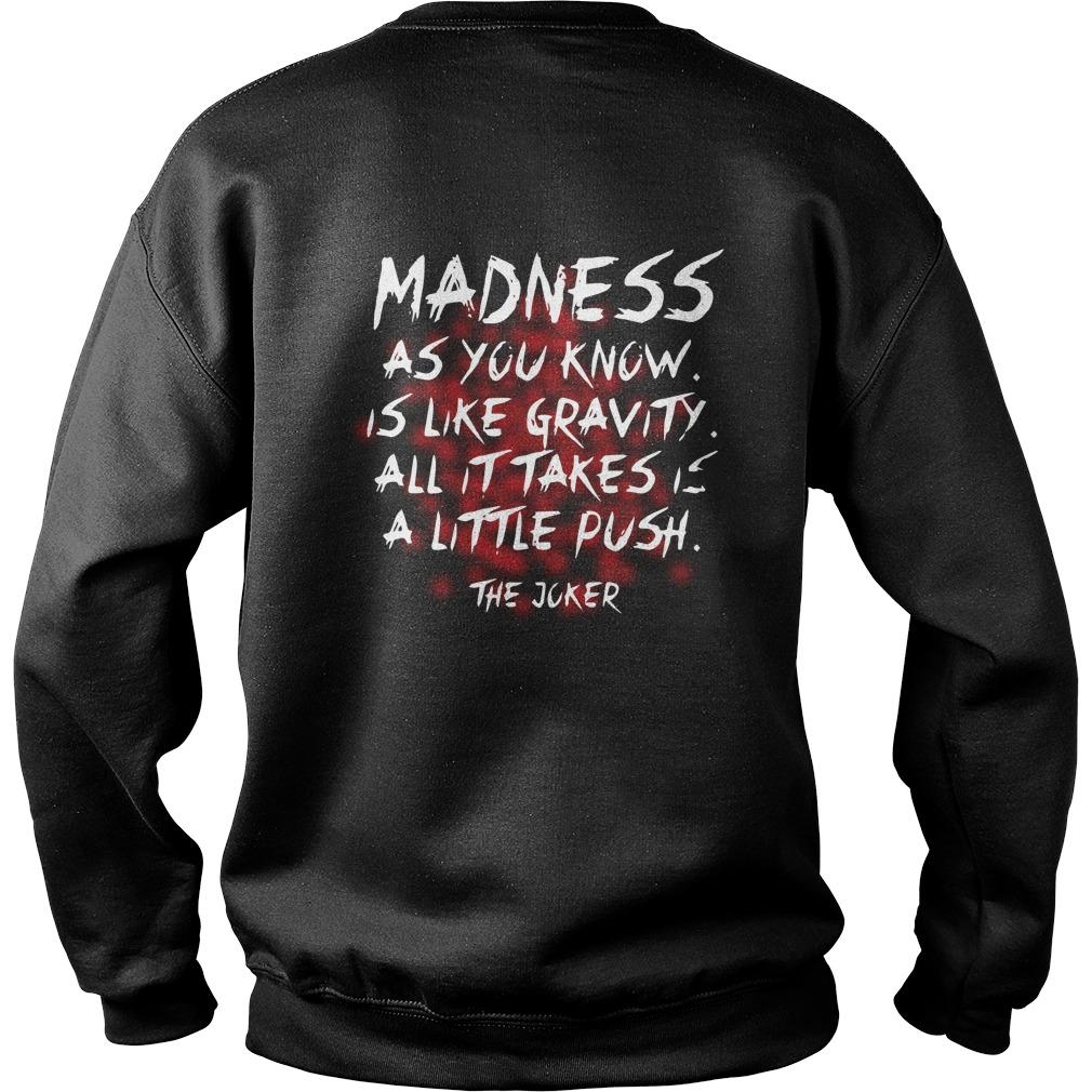 Joker Madness As You Know Is Like Gravity All It Takes Is A Little Push Sweater