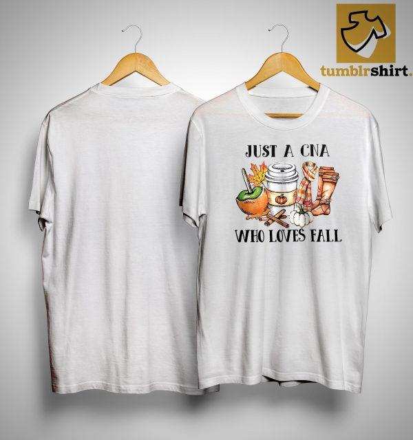 Just A Cna Who Love Fall Shirt