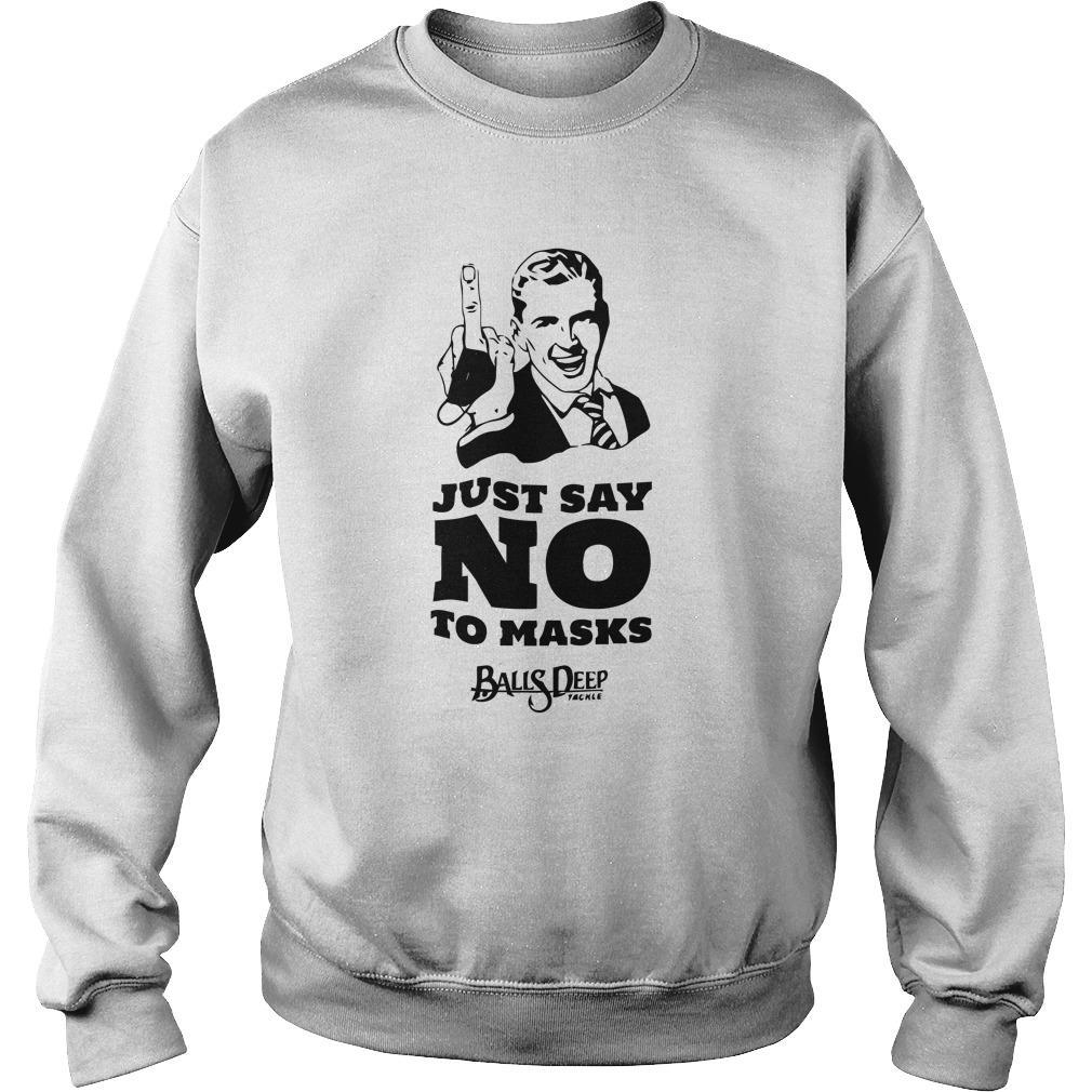 Just Say No To Masks Balls Deep Tackle Sweater