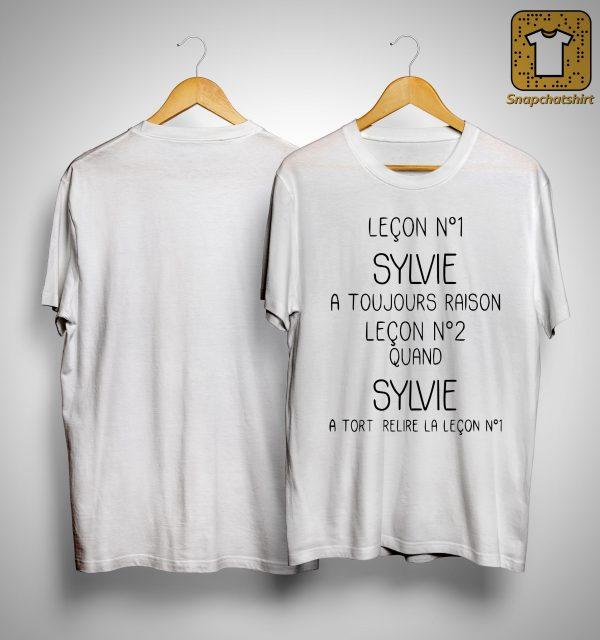 Leçon Nº1 Sylvie A Toujours Raison Leçon Nº2 Quand Sylvie Shirt