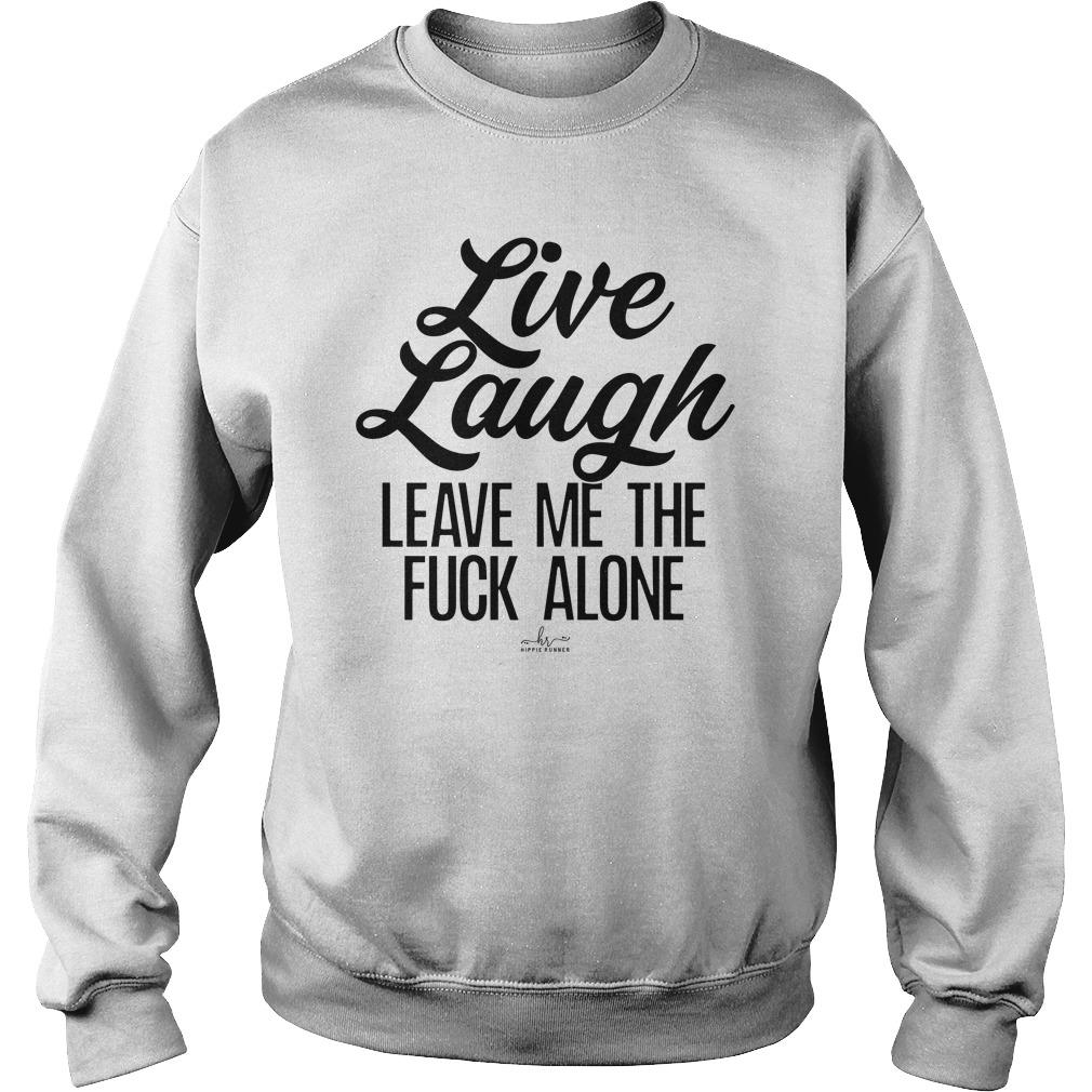 Live Laugh Leave Me The Fuck Alone Sweater