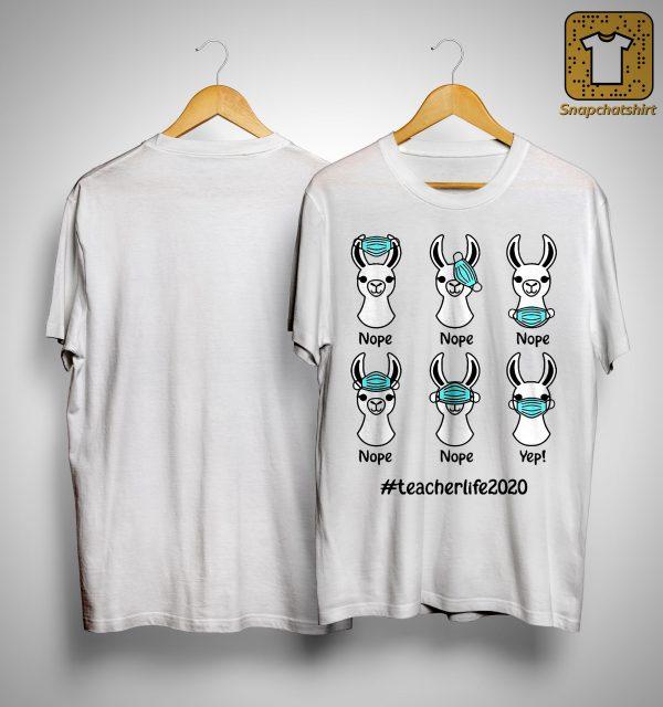 Llama Nope Nope Yep #teacherlife2020 Shirt