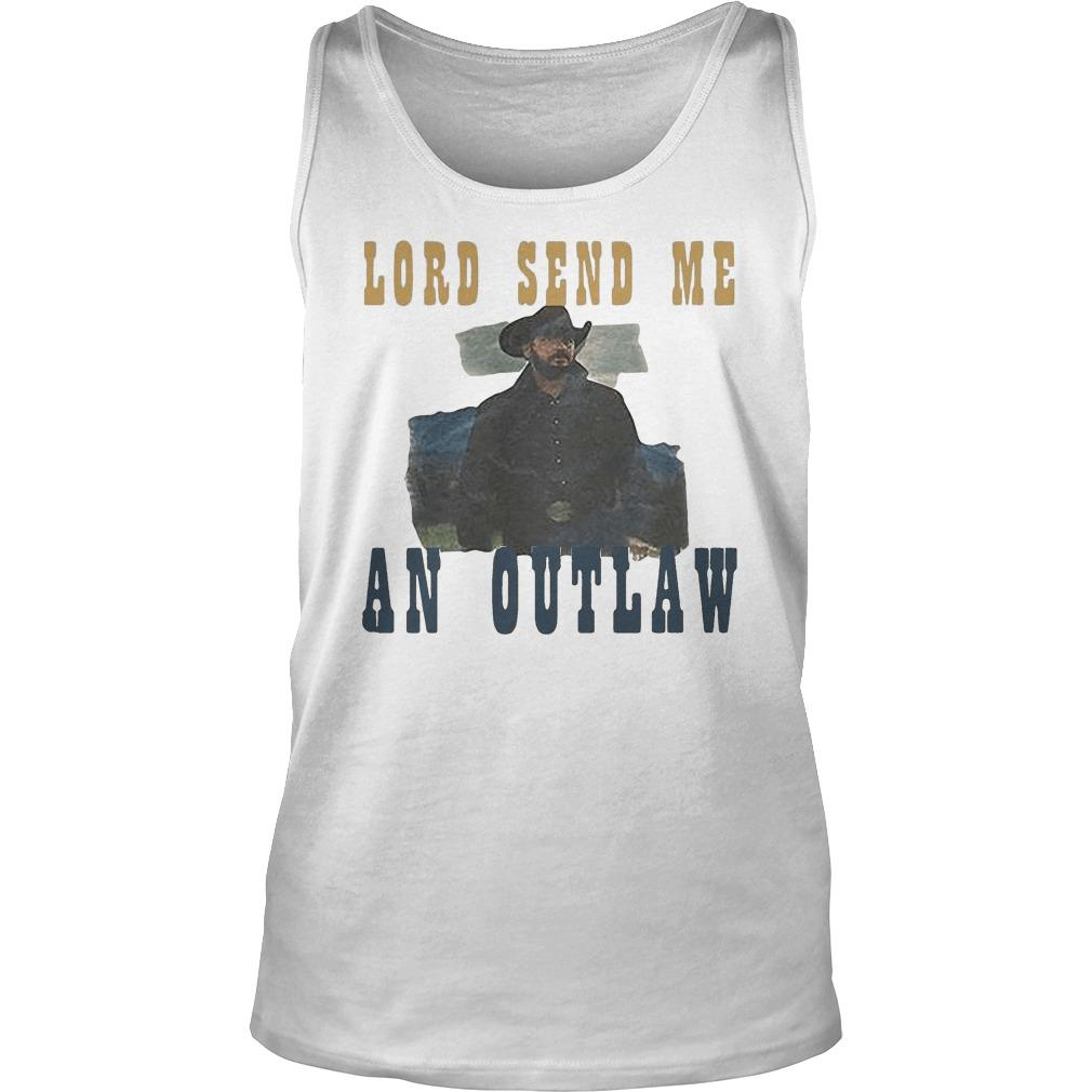 Lord Send Me An Outlaw Tank Top