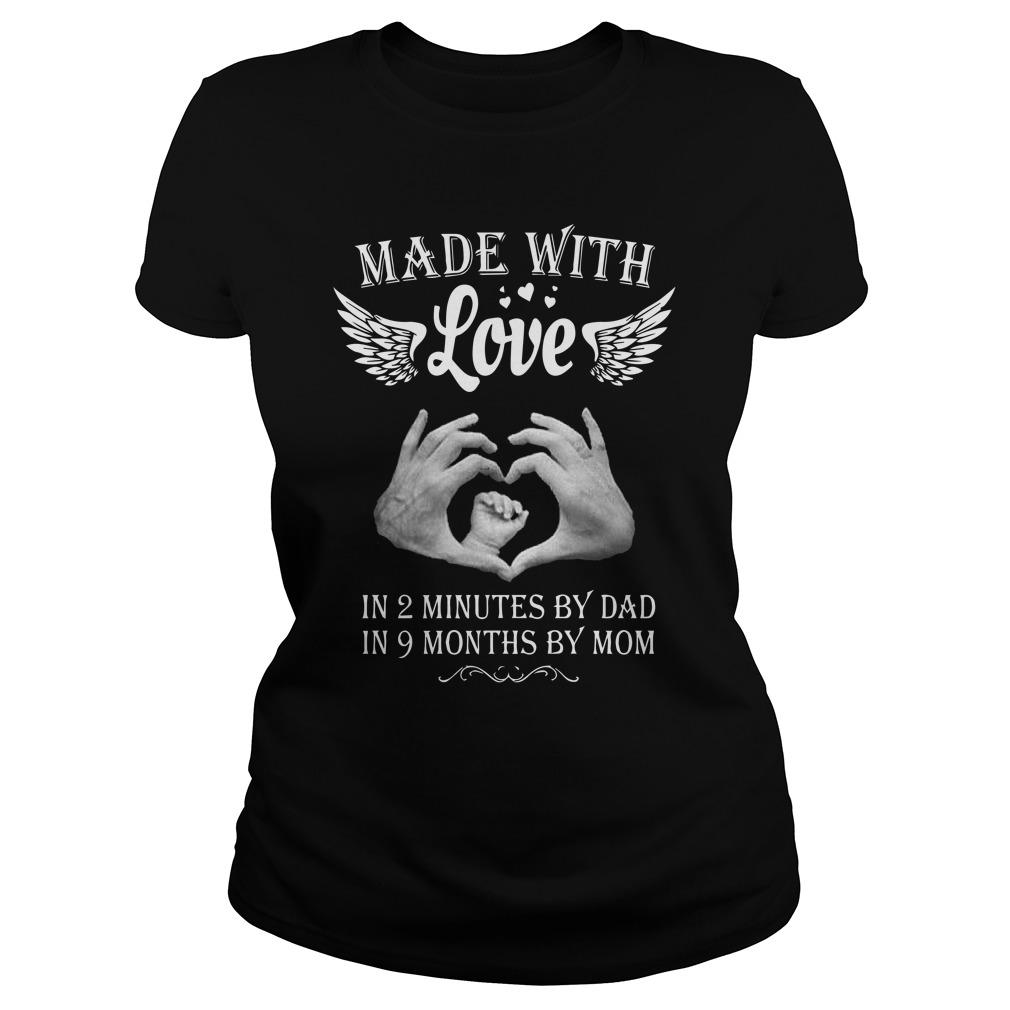 Made With Love In 2 Minutes By Dad In 9 Months By Mom Longsleeve
