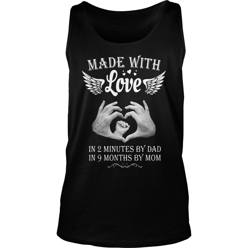 Made With Love In 2 Minutes By Dad In 9 Months By Mom Tank Top