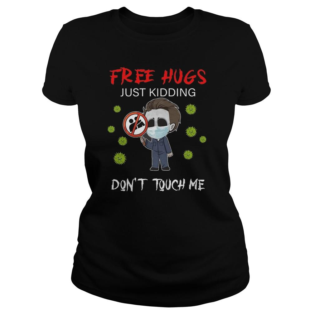 Michael Myers Free Hugs Just Kidding Don't Touch Me Longsleeve