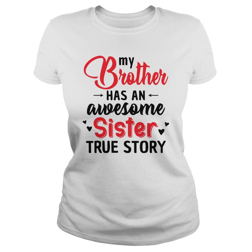 My Brother Has An Awesome Sister True Story Longsleeve