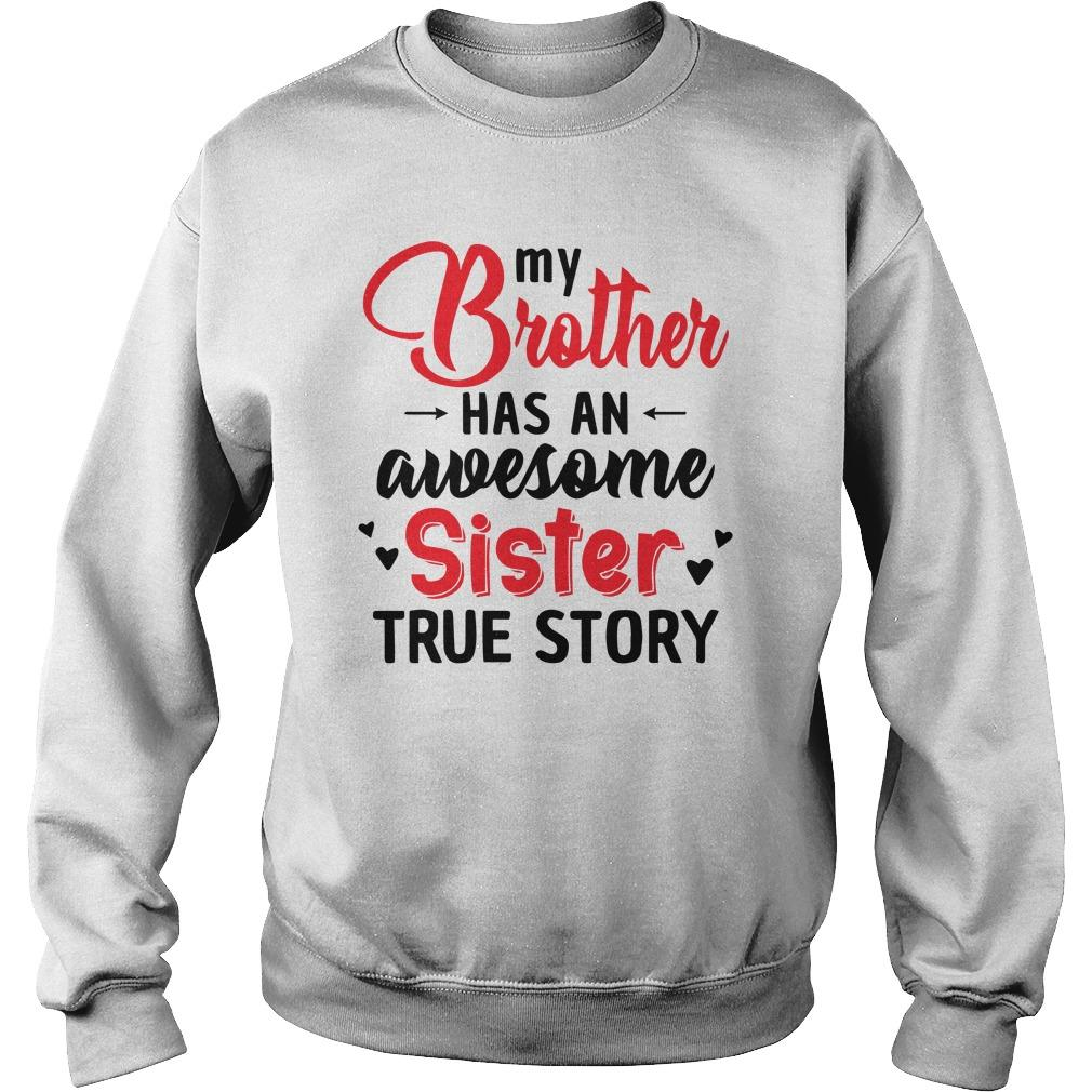 My Brother Has An Awesome Sister True Story Sweater