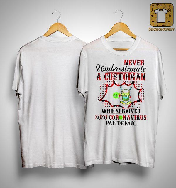 Never Underestimate A Custodian Who Survived 2020 Coronavirus Pandemic Shirt
