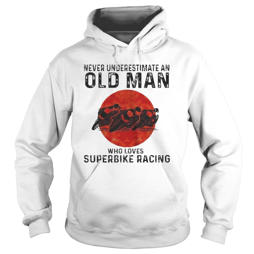 Never Underestimate An Old Man Who Loves Superbike Racing Hoodie
