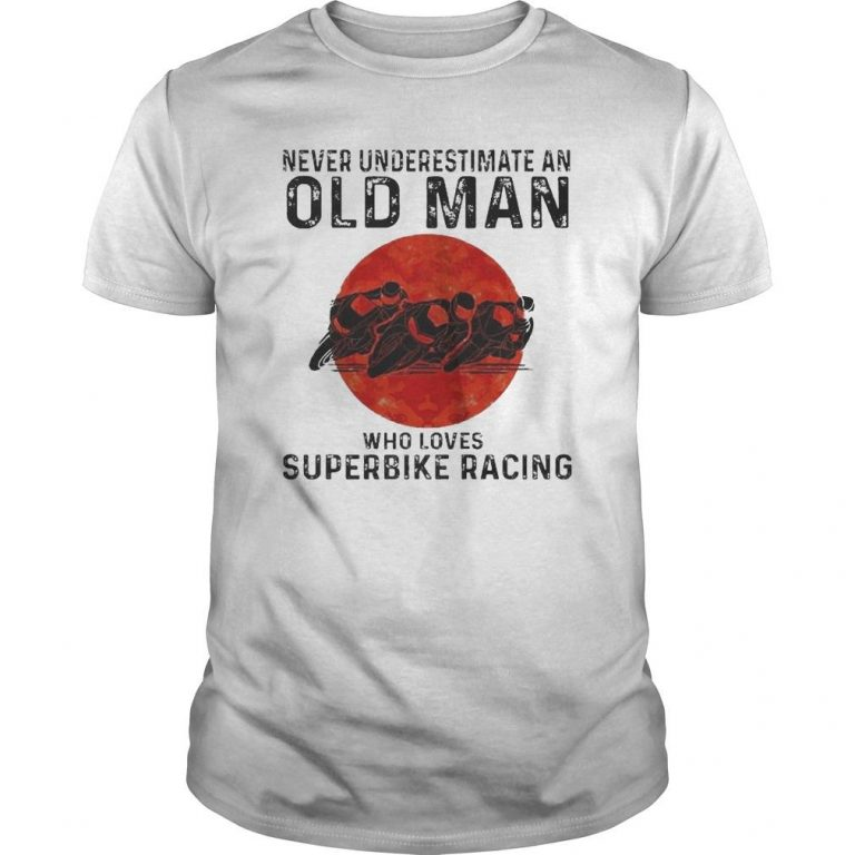 Never Underestimate An Old Man Who Loves Superbike Racing Shirt