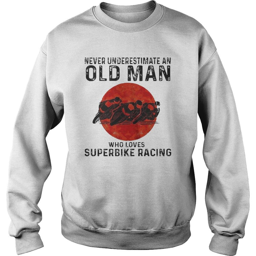 Never Underestimate An Old Man Who Loves Superbike Racing Sweater