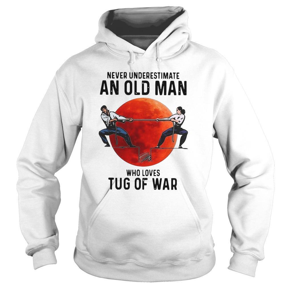 Never Underestimate An Old Man Who Loves Tug Of War Hoodie