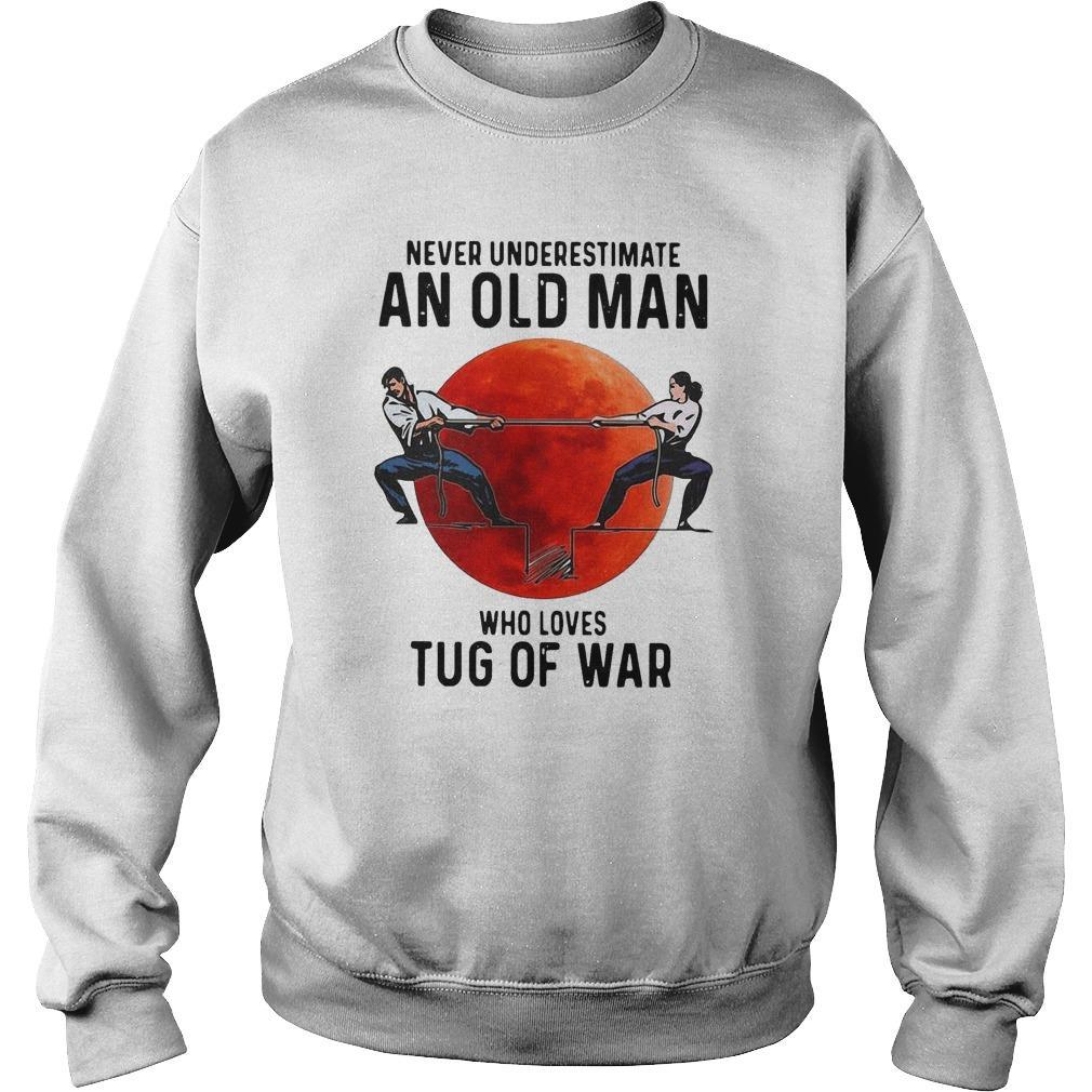 Never Underestimate An Old Man Who Loves Tug Of War Sweater