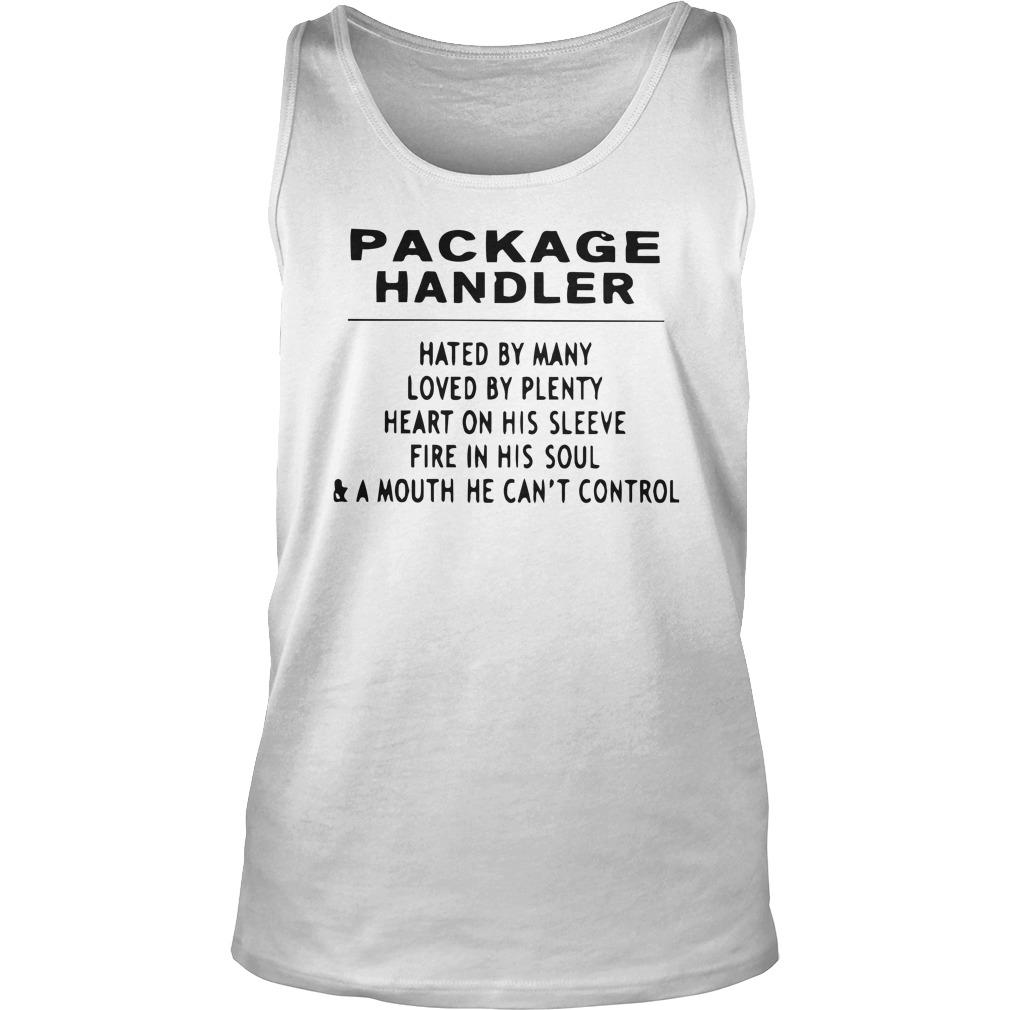 Package Handler Hated By Many Loved By Plenty Heart On His Sleeve Tank Top