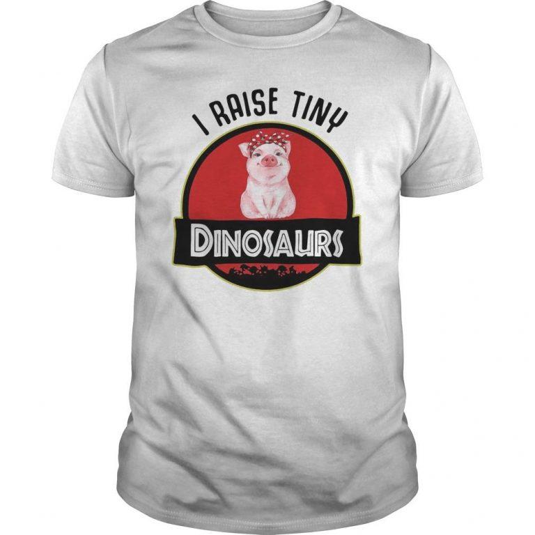 Pig I Raise Tiny Dinosaurs Shirt