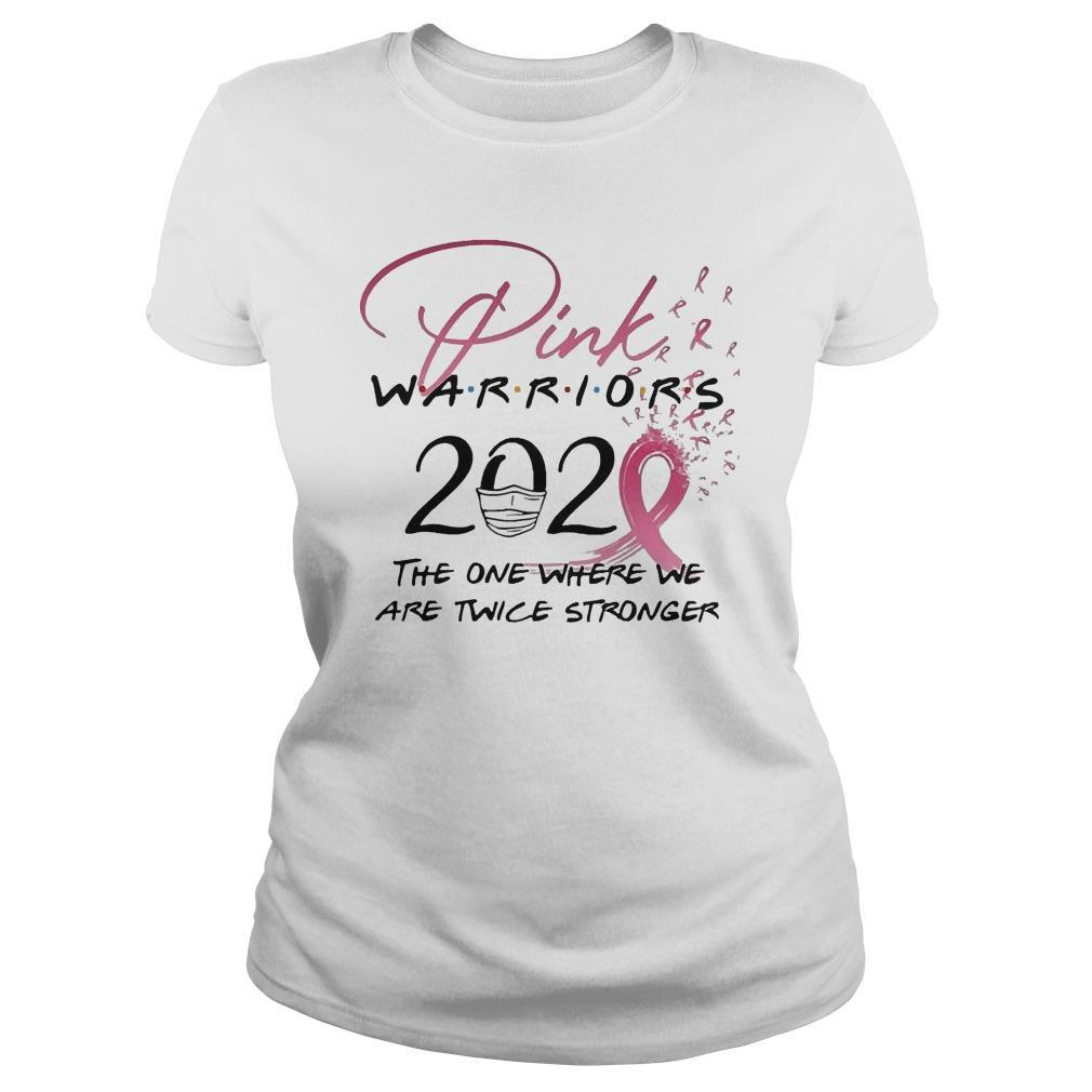 Pink Warriors 2020 The One Where We Are Twice Stronger Longsleeve