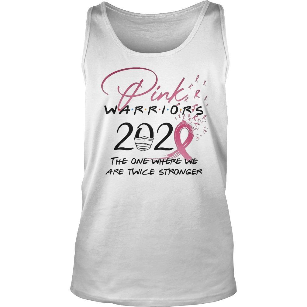 Pink Warriors 2020 The One Where We Are Twice Stronger Tank Top