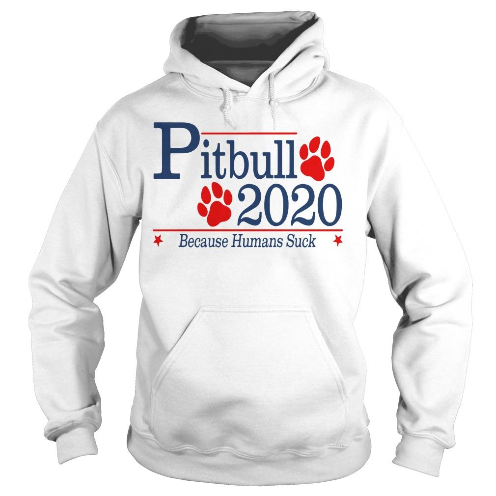 Pitbull 2020 Because Humans Suck Hoodie