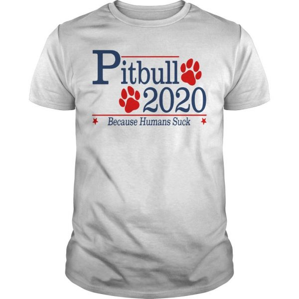 Pitbull 2020 Because Humans Suck Shirt